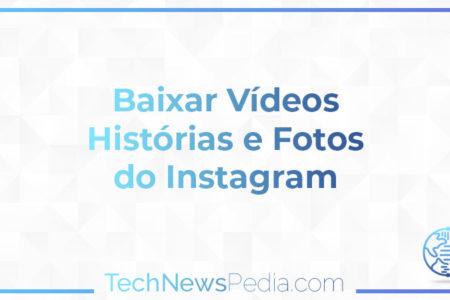 baixar videos historias e fotos do instagram