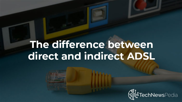 Direct or Indirect ADSL