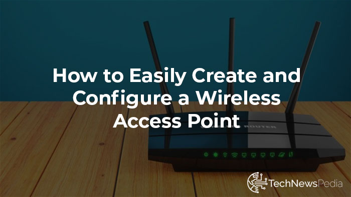 How to Create a Wireless Access Point