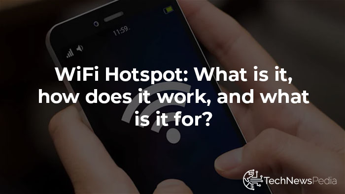 WiFi Hotspot: What is it, how…