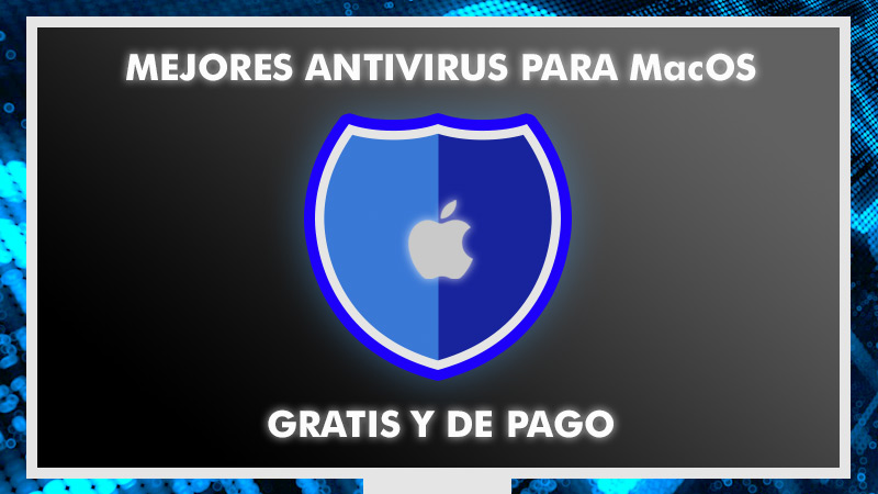 List of the best free and paid antivirus to use on MacOS