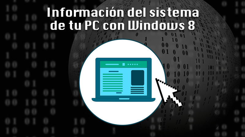 Learn step by step to view the system information of your Windows 8 PC