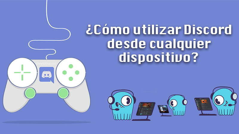 Learn step by step how to use Discord from any device like an expert