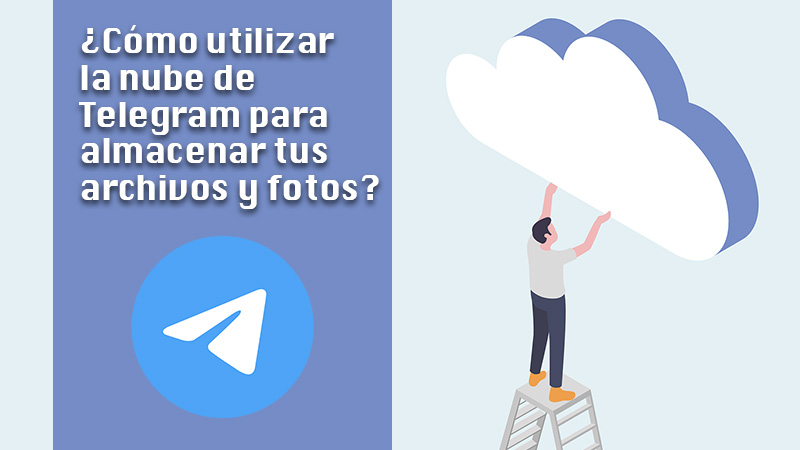 Learn step by step how to use the Telegram cloud to store your files and photos