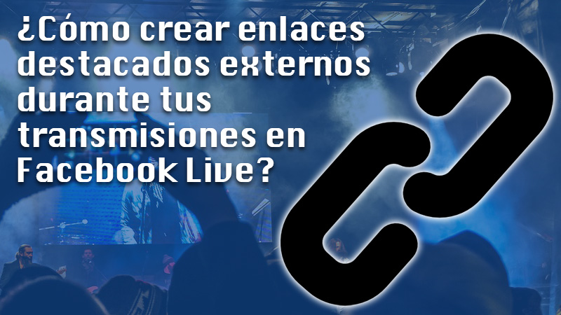 Learn step by step how to create external featured links during your broadcasts on Facebook Live