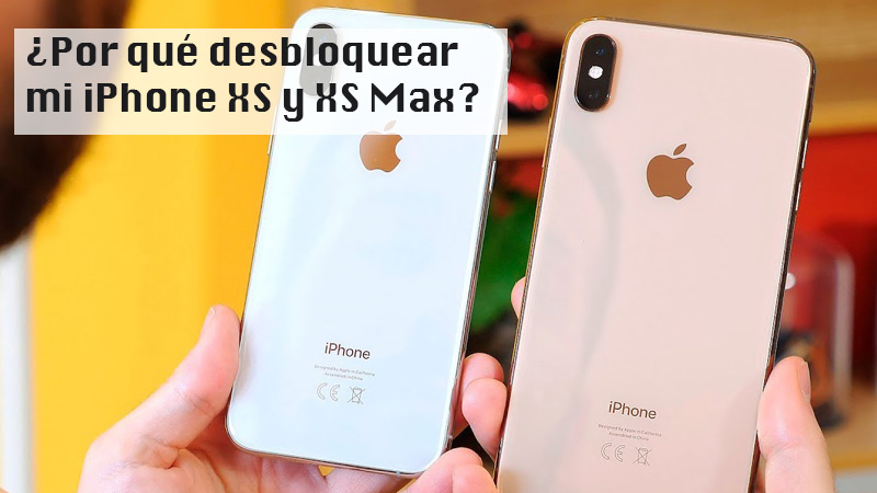 Why unlock my iPhone XS and XS Max?